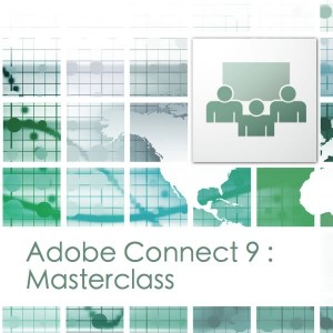 Adobe Connect 9 Masterclass